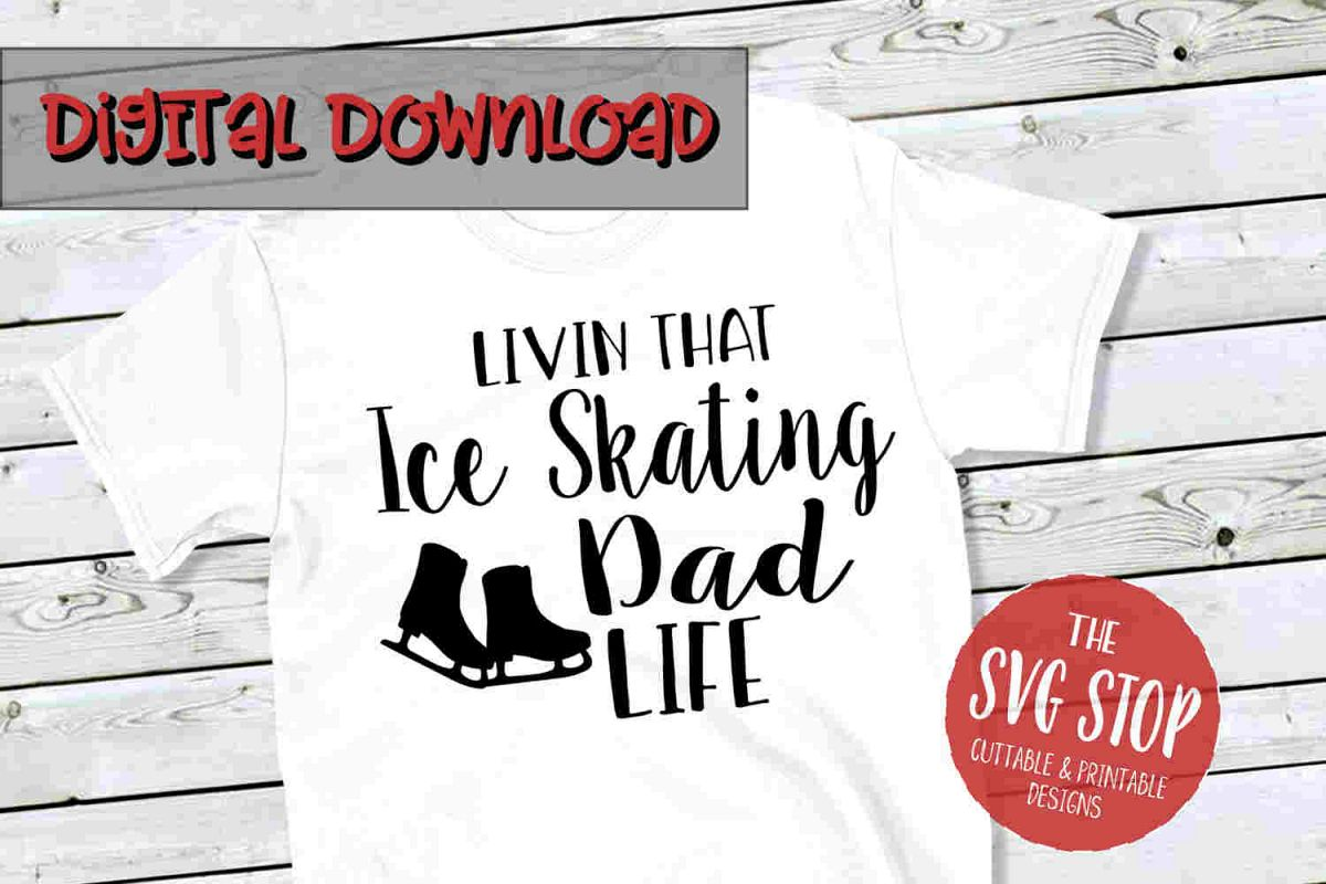 Ice Skating Dad Life -SVG, PNG, DXF example image 1