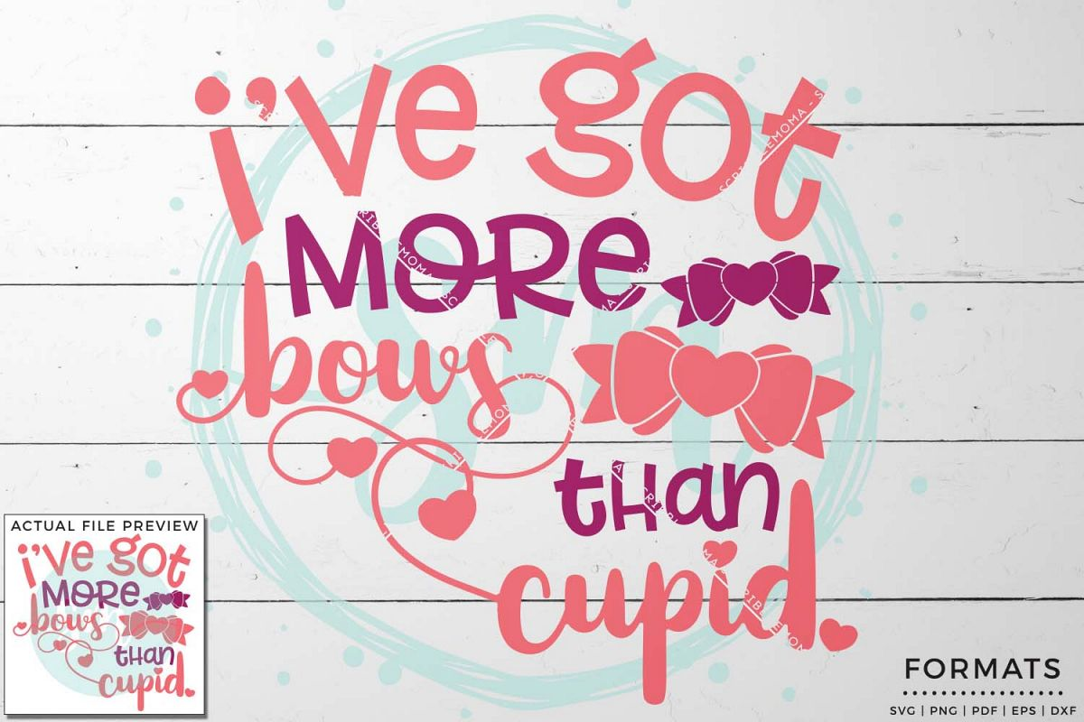 More Bows Than Cupid SVG Files for Cricut example image 1