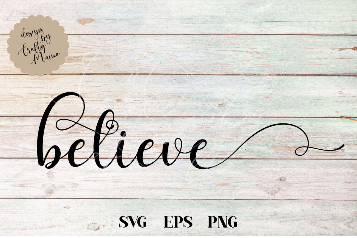 Believe SVG, Sublimation, PNG, EPS, DXF