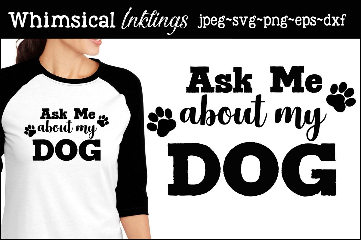Ask Me About My Dog SVG example image 1