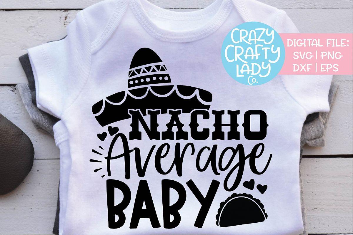 Nacho Average Baby Cinco de Mayo SVG DXF EPS PNG Cut File example image 1