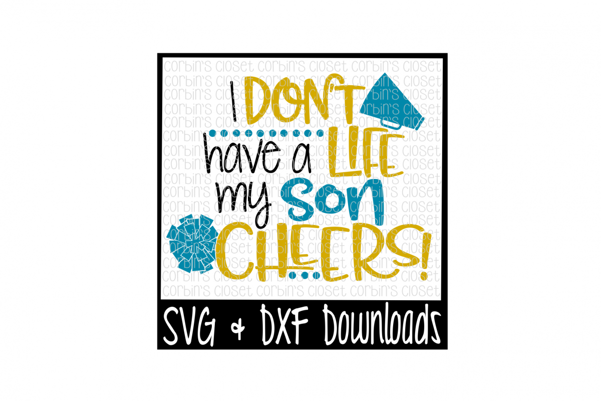 Cheer Mom SVG * I Don't Have A Life My Son Cheers Cut File example image 1