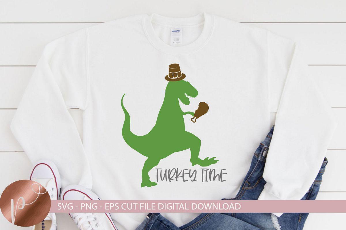 Turkey Time Svg, Thanksgiving Dinosaur Svg, Funny Saying example image 1