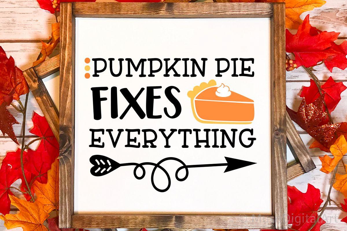 Pumpkin Pie Fixes Everything Svg, Thanksgiving Svg, Pumpkins example image 1