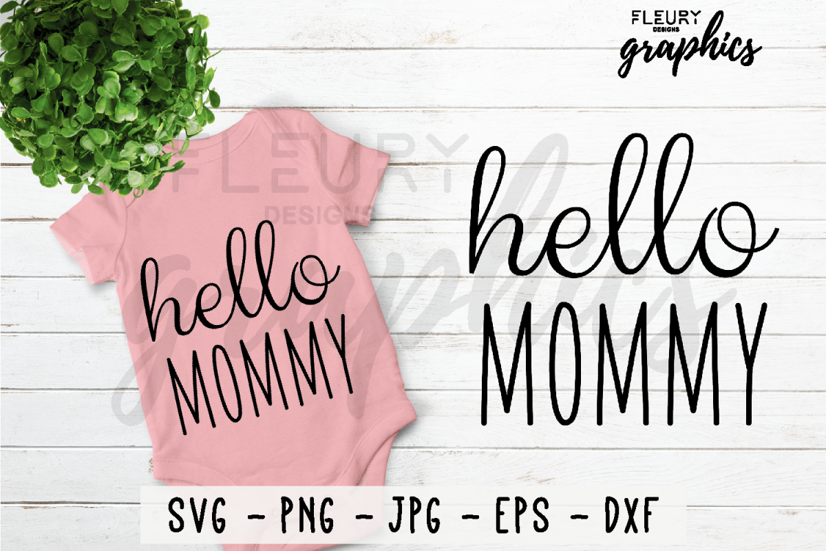 Hello Mommy SVG Cut file PNG EPS DXF JPG - Crafters SVG's example image 1
