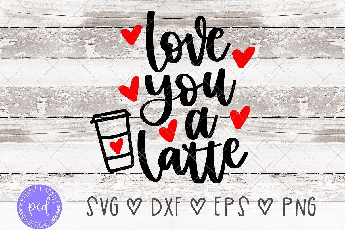 Love You A Latte Hand-Lettered Cut File example image 1