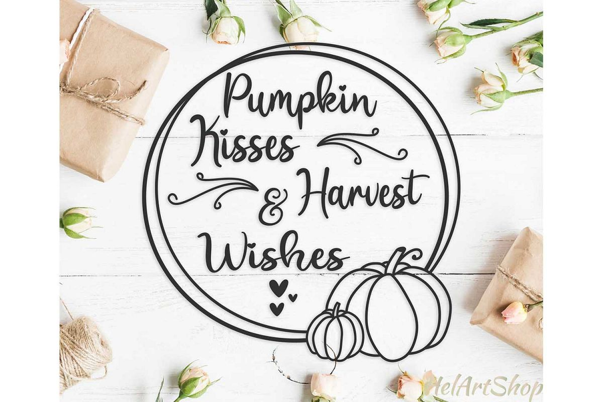 Pumpkin Kisses And Harvest Wishes svg, thanksgiving svg example image 1