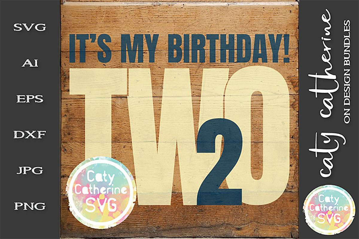 It's My Birthday Age 2 Two Cut File SVG Cut File example image 1