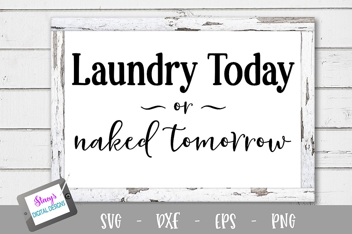 Laundry SVG - Laundry today or naked tomorrow example image 1