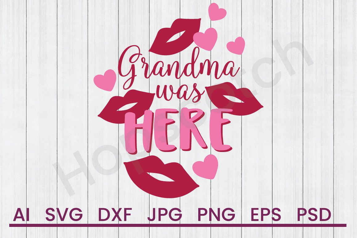 Kisses SVG, Grandma Was Here SVG, DXF File, Cuttatable File example image 1