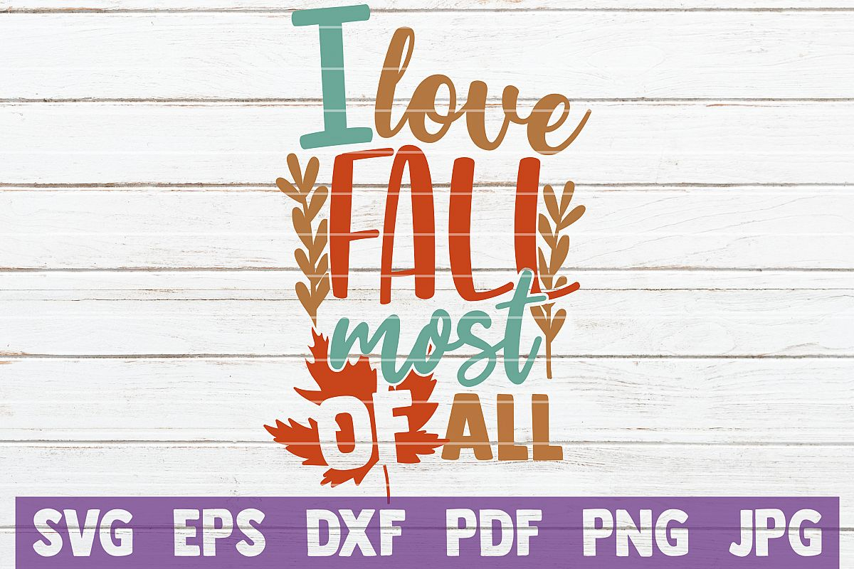 I Love Fall Most Of All SVG Cut File example image 1