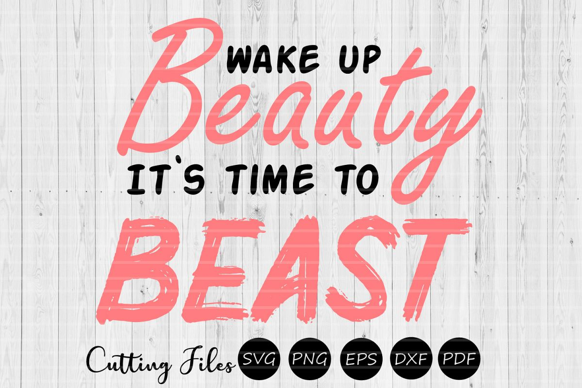 Wake up beauty its time to beast| SVG cut file | Motivation example image 1