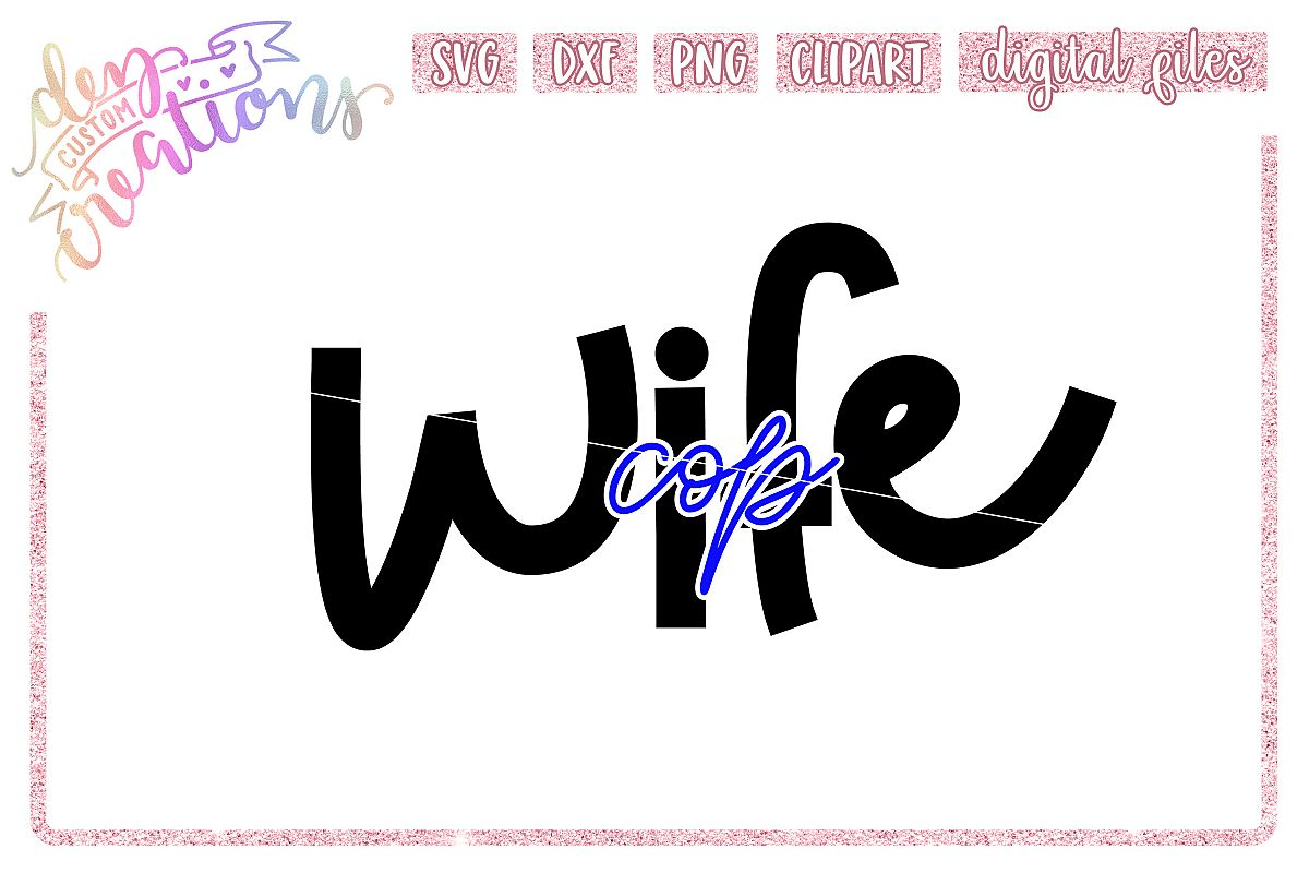 Cop Wife -1- Thin Blue Line SVG example image 1