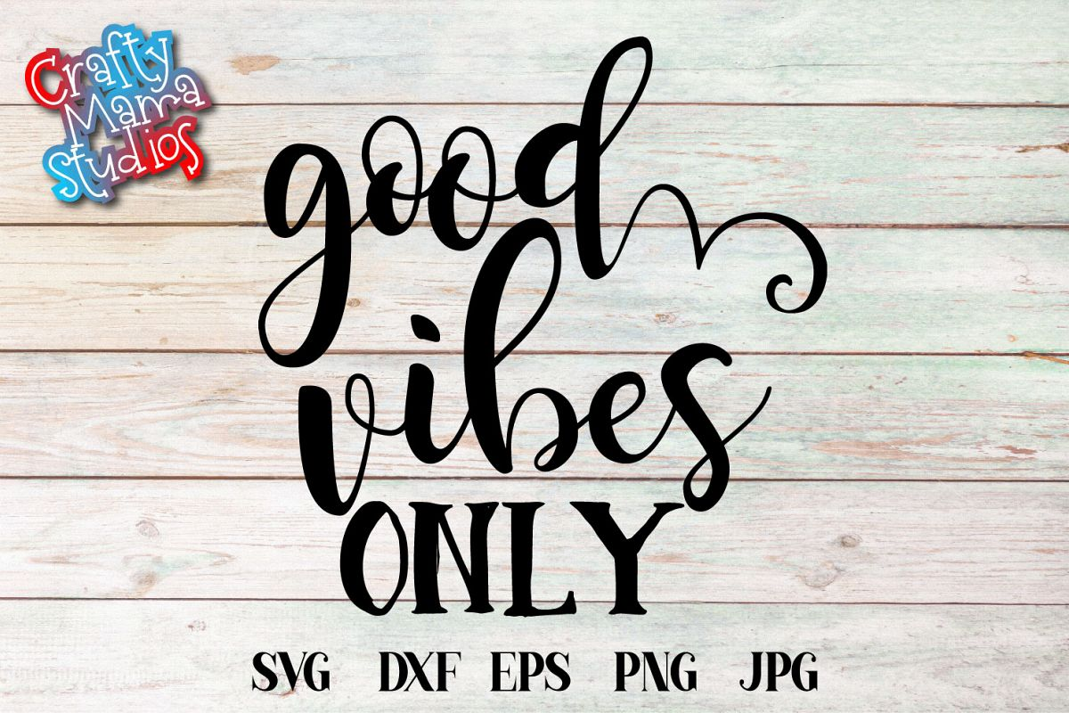 Good Vibes Only SVG, Sublimation, PNG EPS example image 1