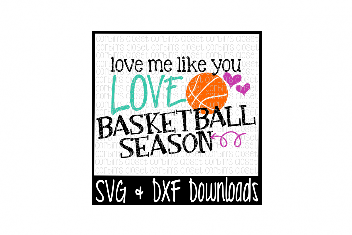 Basketball SVG * Love Me Like You Love Basketball Season Cut File example image 1