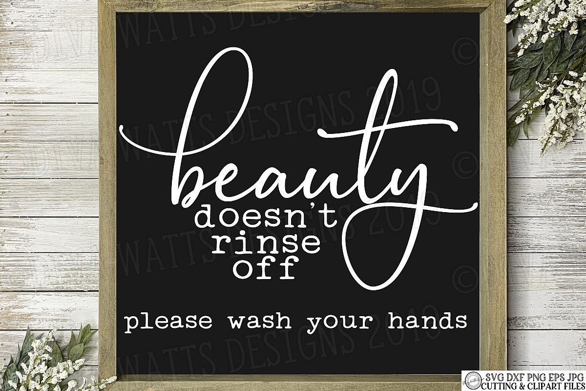 Beauty Doesn't Rinse Off Please Wash Your Hands - Bathroom example image 1