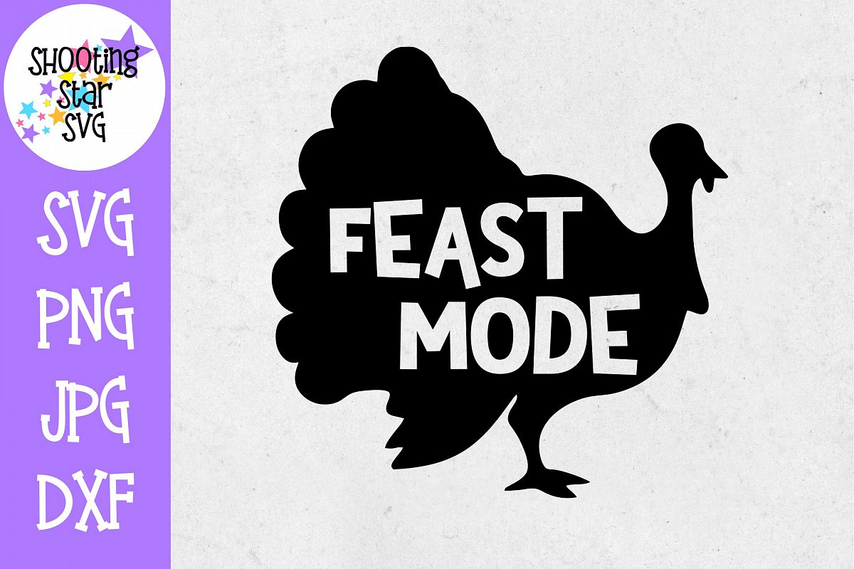 Feast Mode with Turkey SVG - Thanksgiving SVG example image 1