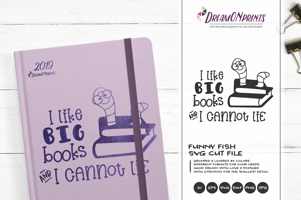 I Like Big Books | Bookworm SVG | Funny Reading SVG Design example image 1
