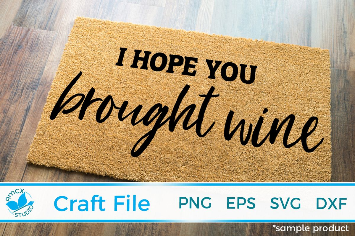I hope you brought wine Front Doormat SVG example image 1