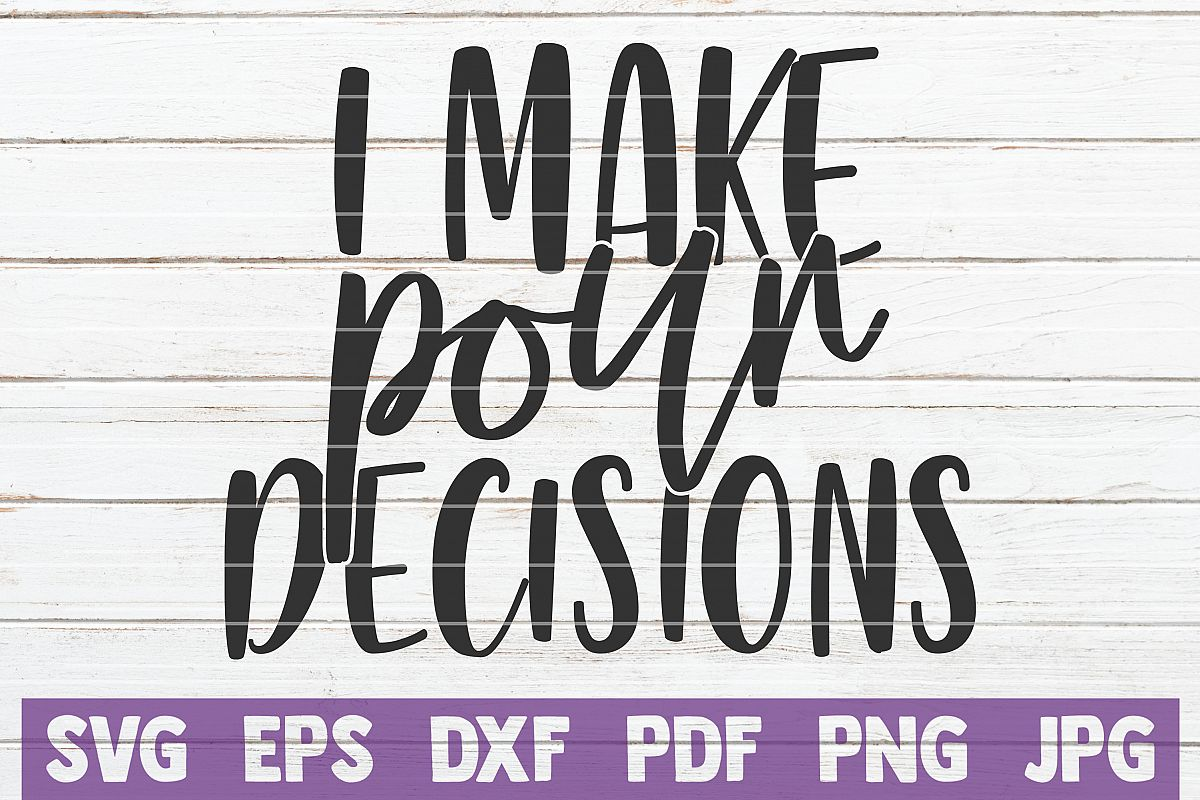 I Make Pour Decisions example image 1