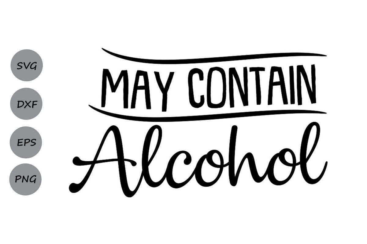 May Contain Alcohol Svg Vacation Svg Drinking Svg Wine