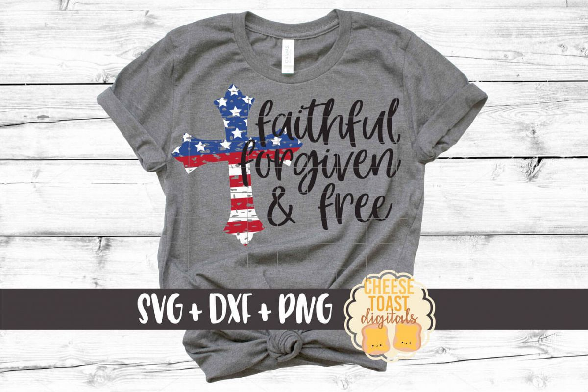 Faithful Forgiven & Free - Fourth of July SVG PNG DXF Files example image 1