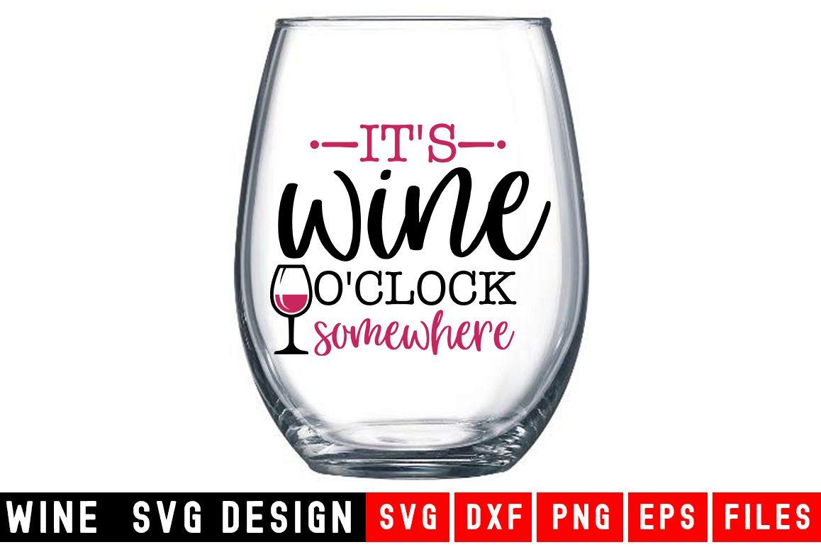 It's Wine O'Clock Somewhere SVG|Wine Glass SVG|Wine SVG example image 1