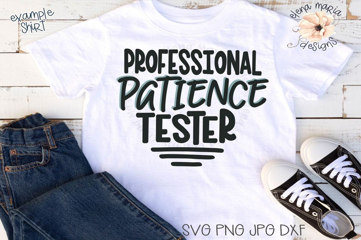 Professional Patience Tester Svg | Boy Humor | Toddler example image 1