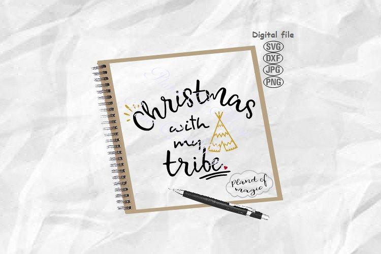 Christmas With My Tribe Svg, Christmas Svg, Teepee Svg example image 1
