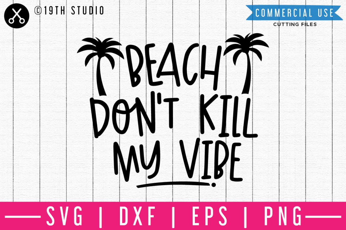 Beach dont kill my vibe SVG | M48F | A Summer SVG file