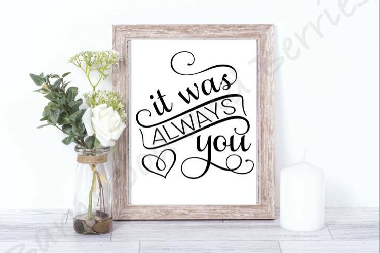 It Was Always You SVG example image 1