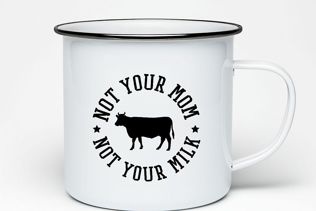 Not your mom Not your milk Printable example image 1