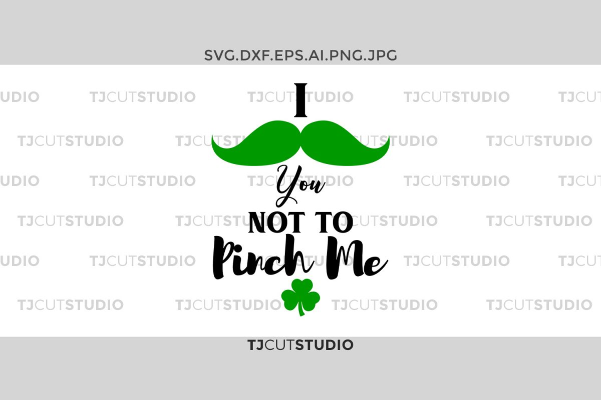 I mostache You Not To Pinch Me svg, shamrock svg, Horseshoe svg, st patricks day svg,Pinch Me svg  Svg Files for Silhouette Cameo or Cricut. example image 1