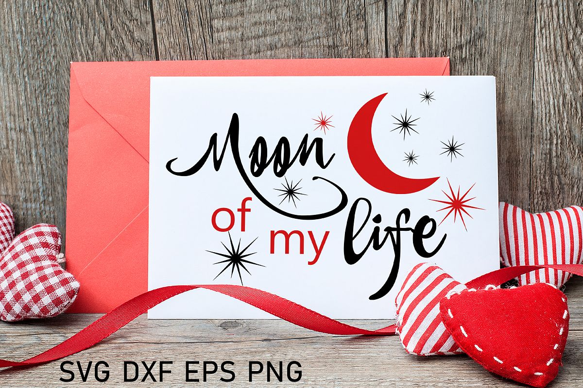 Moon of my life svg Valentine svg Love svg Love saying svg example image 1