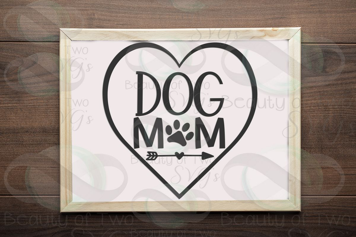 Dog Mom svg, Mothers Day dog svg, love my dog svg, dog svg example image 1