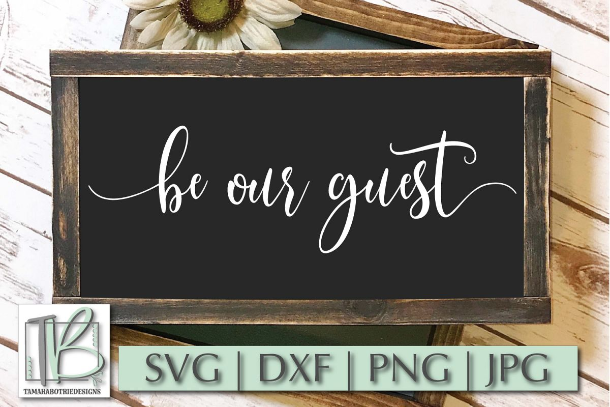 Be Our Guest SVG, Wood Sign SVG File example image 1