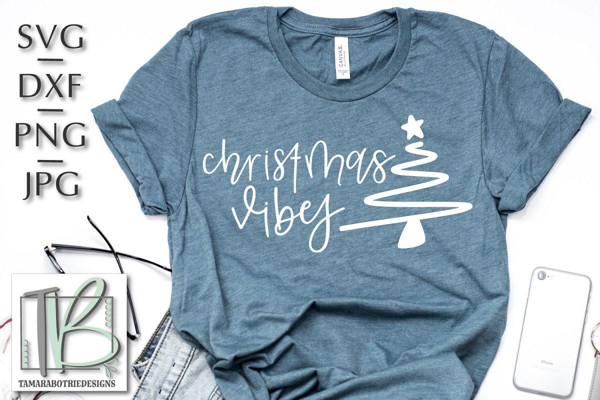 Christmas Vibes SVG, Christmas Cut file example image 1