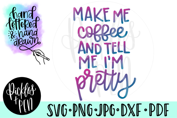 Make Me Coffee And Tell Me I'm Pretty SVG example image 1
