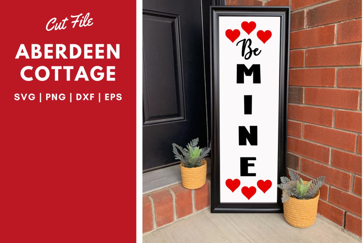 Be Mine Valentine Vertical SVG Sign example image 1