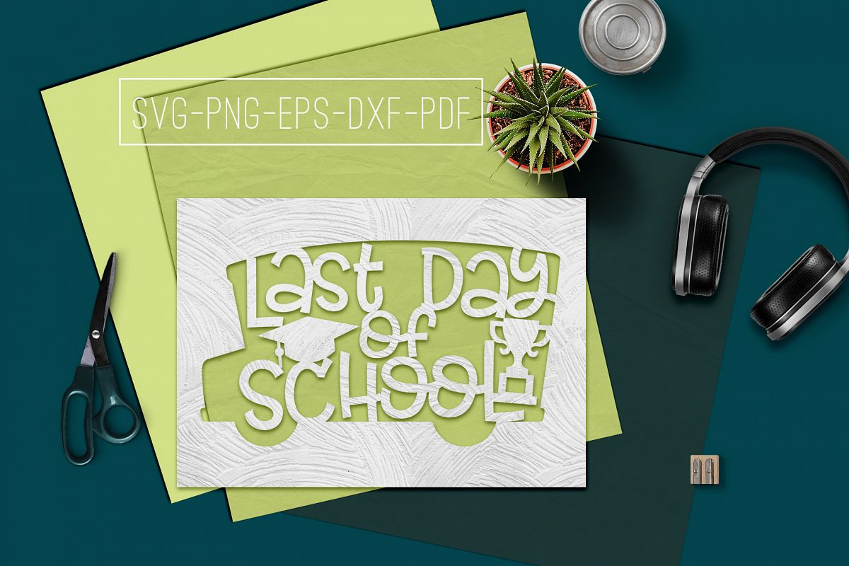 Last Day Of School Paper Cut Template, Summer SVG, PDF, DXF example image 1