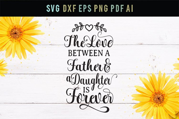 Father daughter quotes, father love SVG, daughter love svg