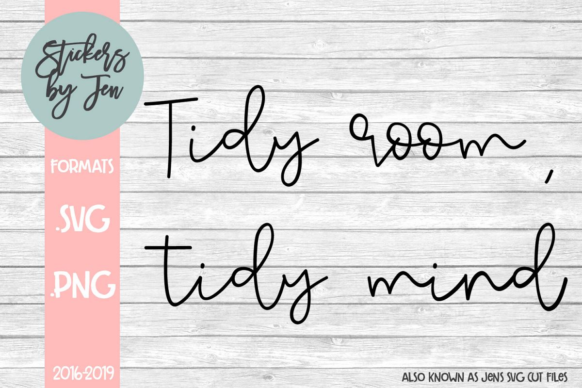 Tidy Room Tidy Mind SVG Cut File example image 1