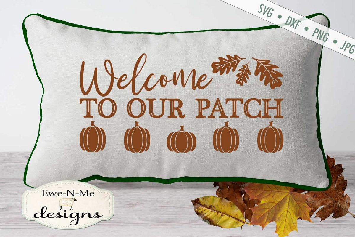 Welcome To Our Patch - Pumpkin Patch - Fall Autumn SVG DXF example image 1