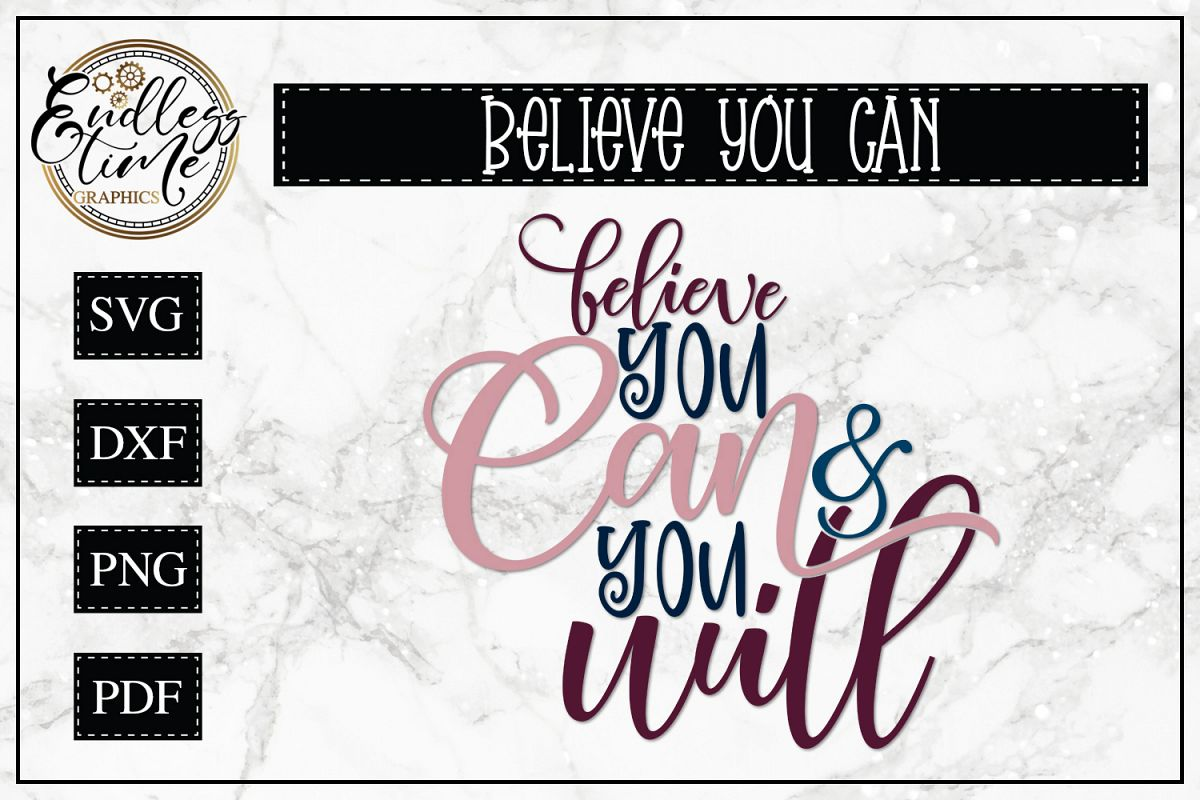 Believe You Can and You Will - An Inspirational SVG Cut File example image 1