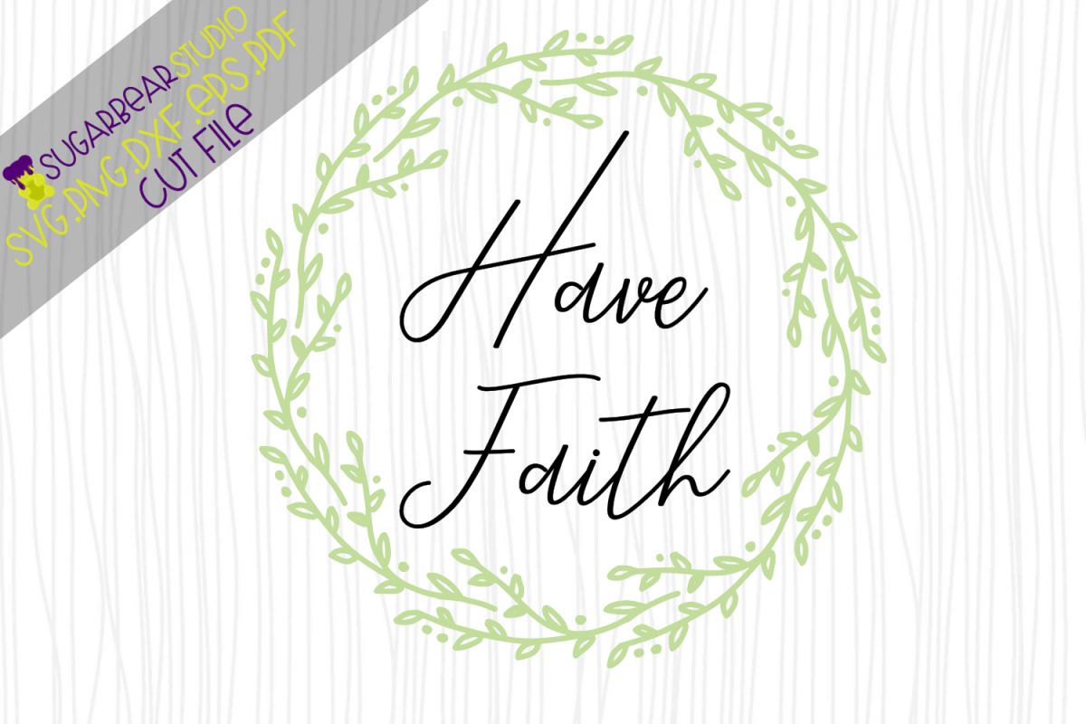 Have Faith SVG example image 1