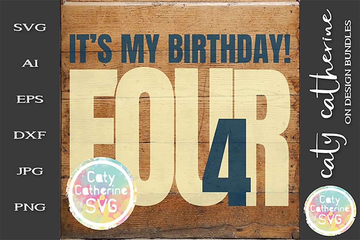 It's My Birthday Age 4 Four Cut File SVG Cut File example image 1