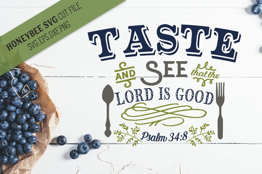 Taste and See That The Lord is Good svg example image 1