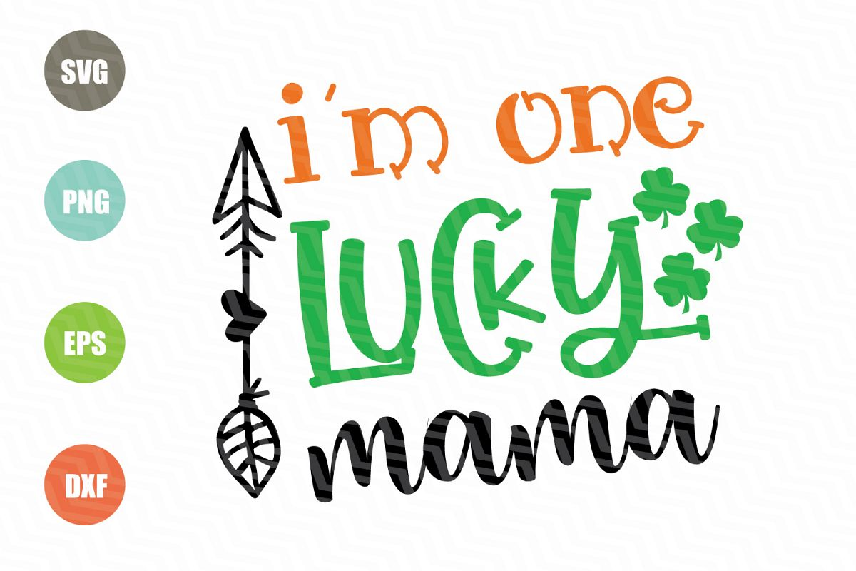 One Lucky Mama SVG, St. Patrick's Day SVG example image 1
