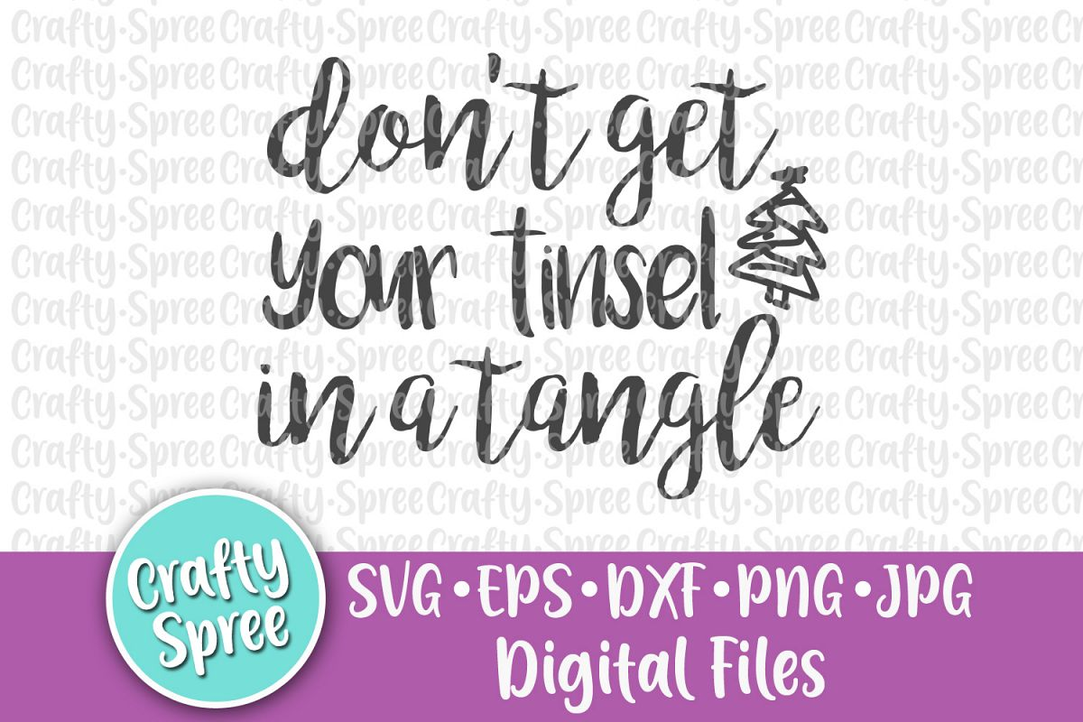 Don't Get Your Tinsel in a Tangle SVG PNG DXF Cut File example image 1