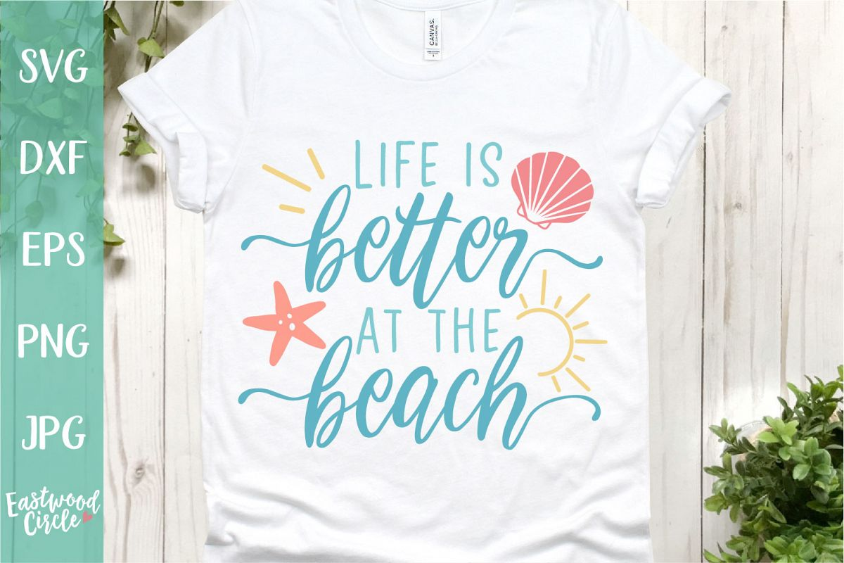 Life Is Better at the Beach - A Beach SVG Cut File example image 1
